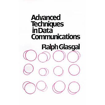 Advanced Techniques in Data Communications by Glasgal & Ralph