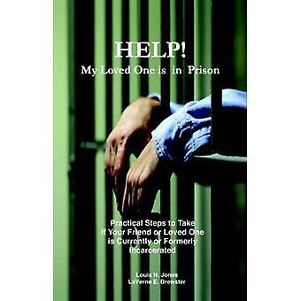 Help My Loved One Is in Prison by Jones & Louis N.