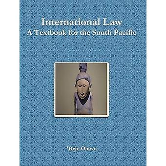 International Law A Textbook for the South Pacific by Olowu & Dejo