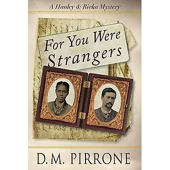 For You Were Strangers by Pirrone & D. M.