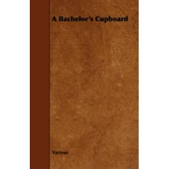 A Bachelors Cupboard by Various