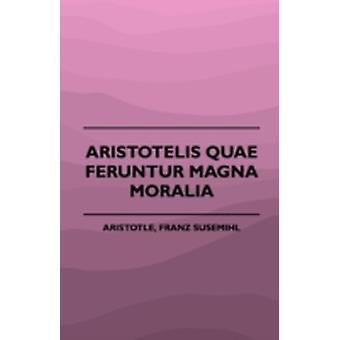 Aristotelis Quae Feruntur Magna Moralia 1883 by Aristotle & Franz Susemihl