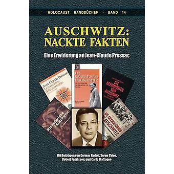 Auschwitz Nackte Fakten Eine Erwiderung an JeanClaude Pressac by Rudolf & Germar