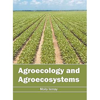 Agroecology and Agroecosystems by Ismay & Molly