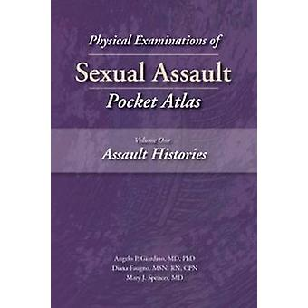 Physical Examinations of Sexual Assault Volume One Assault Histories Pocket Atlas by Faugno & Diana