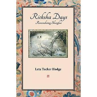 Ricksha Days by Hodge & Leta Tucker