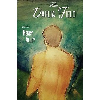 The Dahlia Field by Alley & Henry