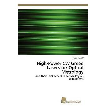 HighPower CW Green Lasers for Optical Metrology by Meier Tobias