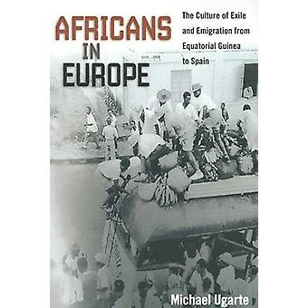 Africans in Europe - The Culture of Exile and Emigration from Equatori