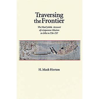 Traversing the Frontier - The Man 'yoshu Account of a Japanese Mission