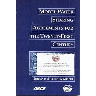Model Water Sharing Agreements for the Twenty-first Century by Stephe