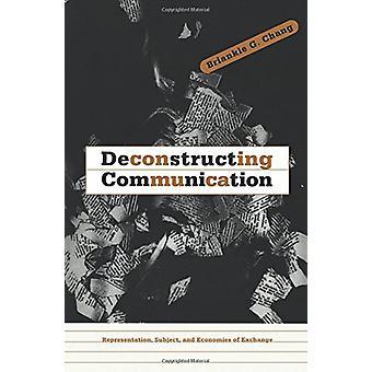 Dekonstruieren von Kommunikation - Vertretung - Thema - und Ökonomik