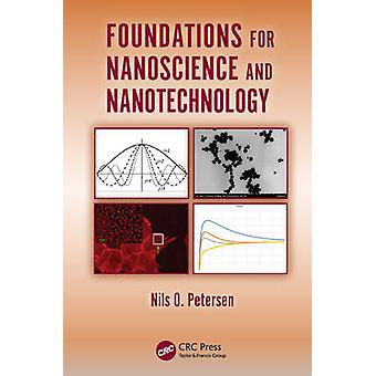 Foundations for Nanoscience and Nanotechnology by Nils O. Petersen -