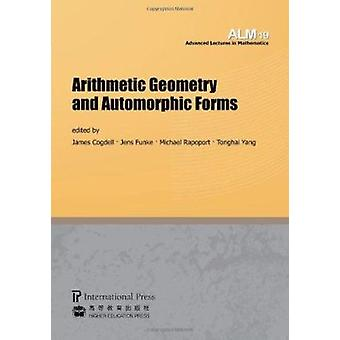 Arithmetic Geometry and Automorphic Forms by Michael Rapoport - James