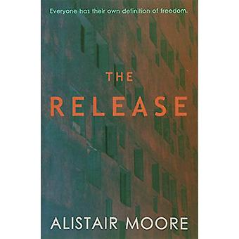 The Release by Alistair Moore - 9781912535033 Book