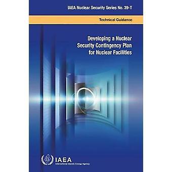 Élaboration d'un plan d'urgence en matière de sécurité nucléaire pour les installations nucléaires