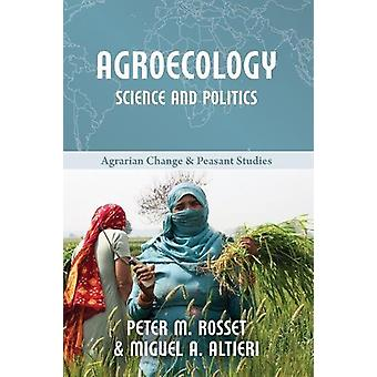 Agroecology - Science and Politics by Peter M Rosset - 9781853399954 B