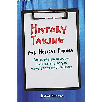 History Taking for Medical Finals by Joshua Michaels - 9781911510222