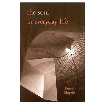 The Soul in Everyday Life