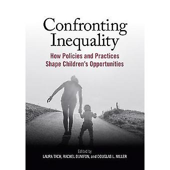 Confronting Inequality - How Policies and Practices Shape Children's O