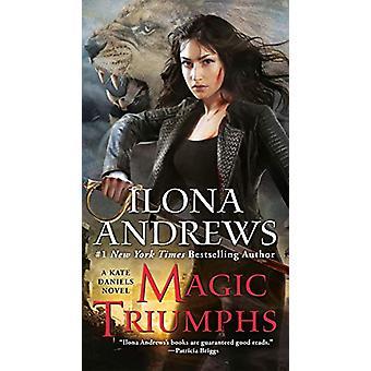 Magic Triumphs by Ilona Andrews - 9780425270721 Book