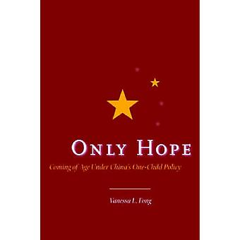 Only Hope - Coming of Age Under China's One-Child Policy by Vanessa L.