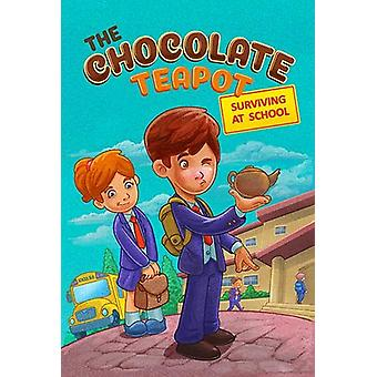 The Chocolate Teapot - Surviving at School by David Lawrence - 9781912