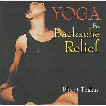 Yoga For Backache Relief by Bharat Thakur - 9781861188731 Book
