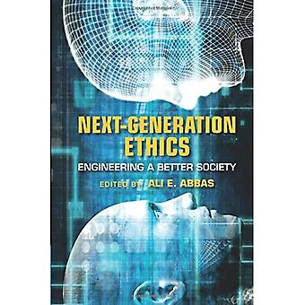 Next-Generation Ethics: Engineering a Better Society