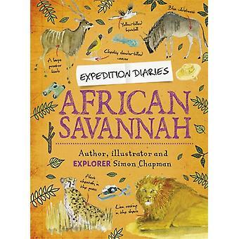 Expedition Diaries African Savannah-tekijä Chapman & Simon
