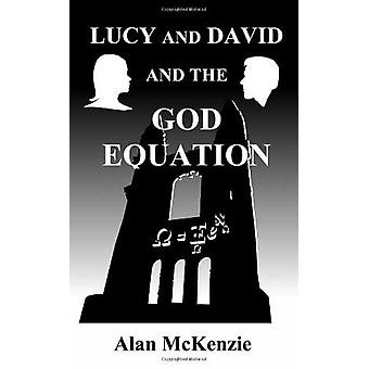Lucy and David and the God Equation by Alan McKenzie - 9780956764904