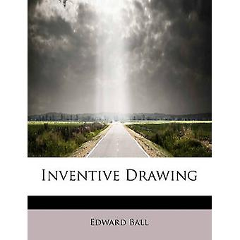 Inventive Drawing by Edward Ball - 9781241678470 Book