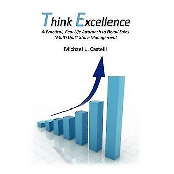 Think Excellence by L Castelli Michael L Castelli - 9781453533451 Book