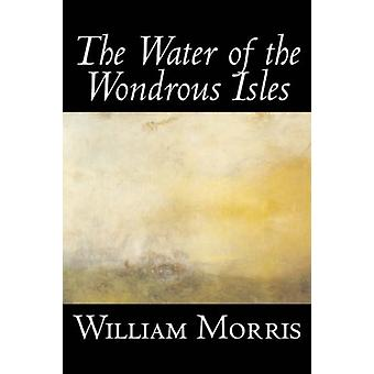 The Water of the Wondrous Isles by William - Morris - 9781598182965 B