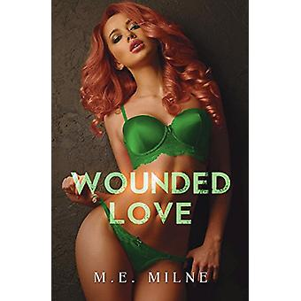 Wounded Love by M.E. Milne - 9781903136621 Book