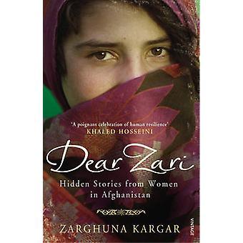Dear Zari histórias escondidas de mulheres do Afeganistão por Zarghuna Kargar