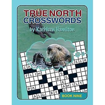 True North Crosswords - Book Nine by Kathleen Hamilton - 978097834017