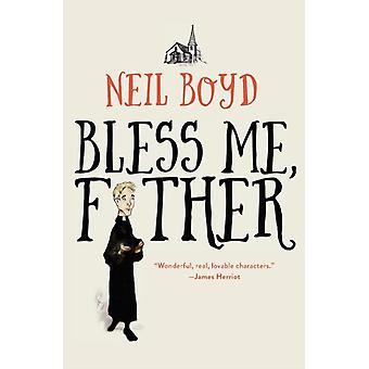 Bless Me Father by Neil Boyd