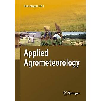 Applied Agrometeorology by Edited by Kees Stigter