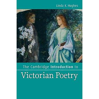 The Cambridge Introduction to Victorian Poetry by Linda K Hughes