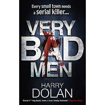 Mycket dåliga män av Harry Dolan - 9780091933128 bok