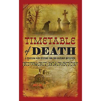 Timetable of Death by Edward Marston - 9780749018078 Book