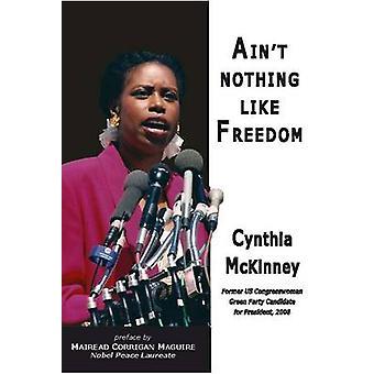 Ain't Nothing Like Freedom - 2008 by Cynthia McKinney - Mairhead Corri