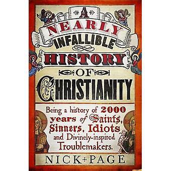 Eine fast unfehlbar Geschichte des Christentums von Nick Page - 9781444750