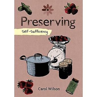 Self Sufficiency - Preserving by Carol Wilson - 9781504800358 Book