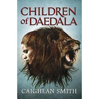 Children of Daedala by Caighlan Smith - 9781782027416 Book