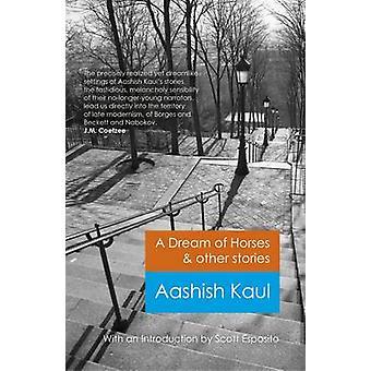 En dröm om hästar & andra berättelser av Aashish Kaul - 9781782795360 bok