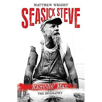 Seasick Steve - Ramblin' Man by Matthew Wright - 9781784189884 Book