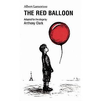 Le ballon rouge par Anthony Clark - livre 9781840020793