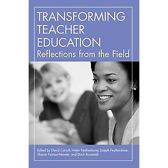 Transforming Teacher Education - Reflections from the Field by David C